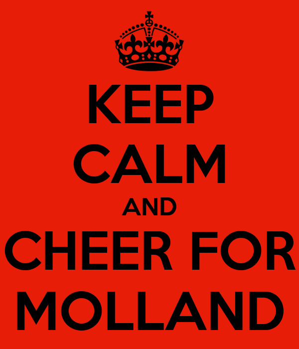 KEEP CALM AND CHEER FOR MOLLAND