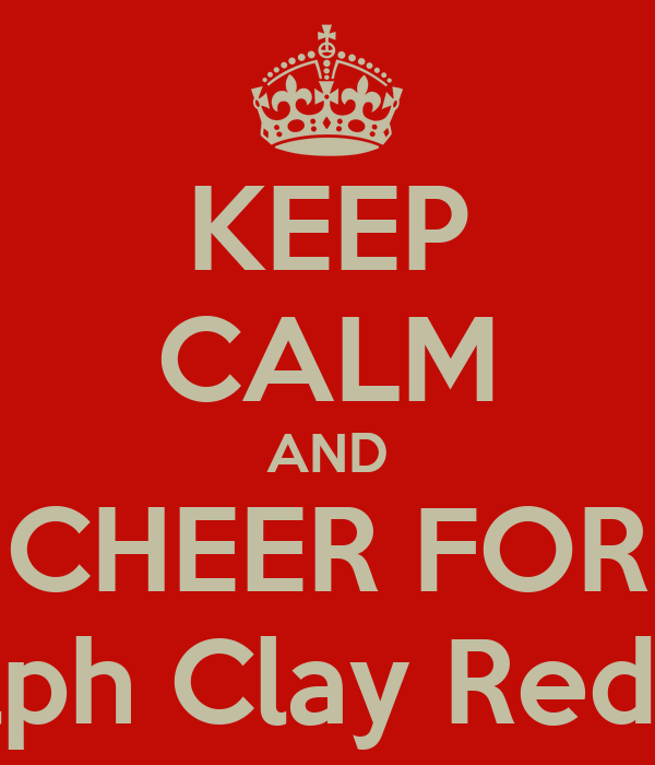 KEEP CALM AND CHEER FOR Randolph Clay Red Devils