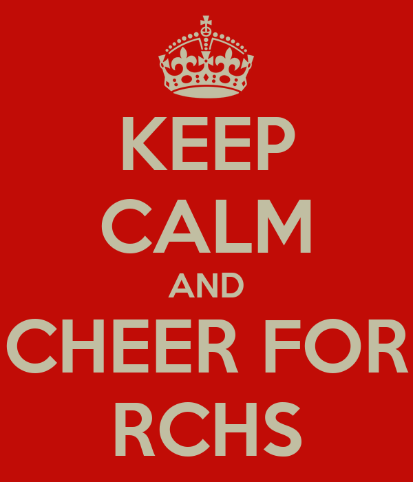 KEEP CALM AND CHEER FOR RCHS