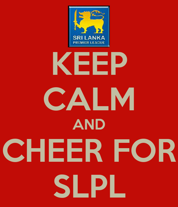 KEEP CALM AND CHEER FOR SLPL
