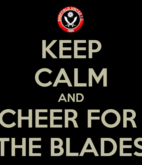 KEEP CALM AND CHEER FOR  THE BLADES