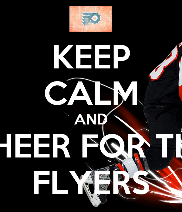 KEEP CALM AND CHEER FOR THE FLYERS