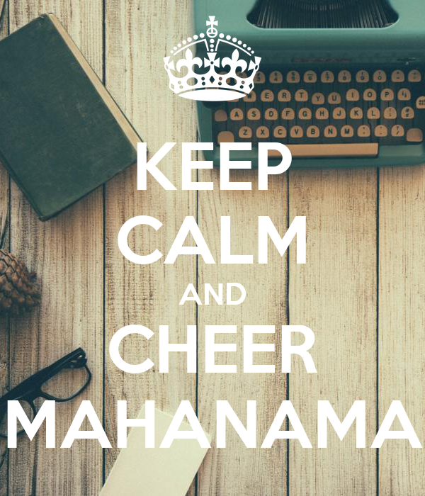 KEEP CALM AND CHEER MAHANAMA