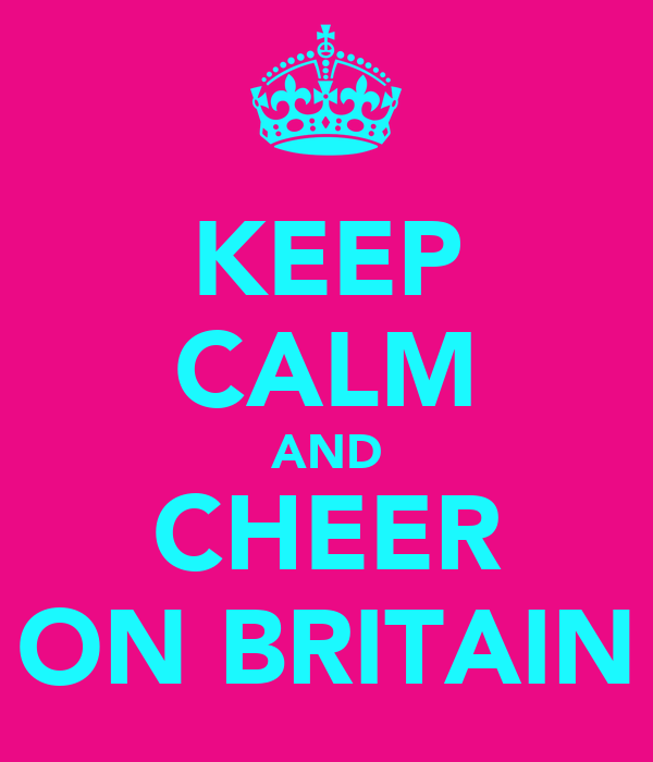 KEEP CALM AND CHEER ON BRITAIN