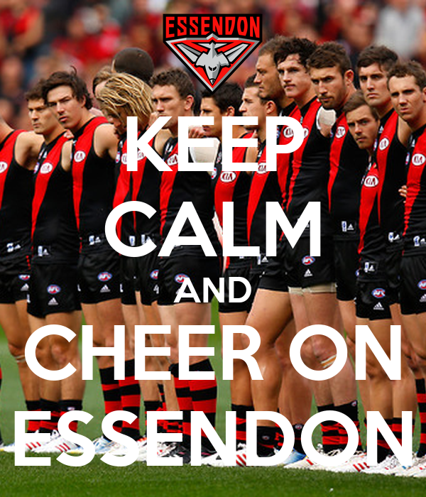 KEEP CALM AND CHEER ON ESSENDON