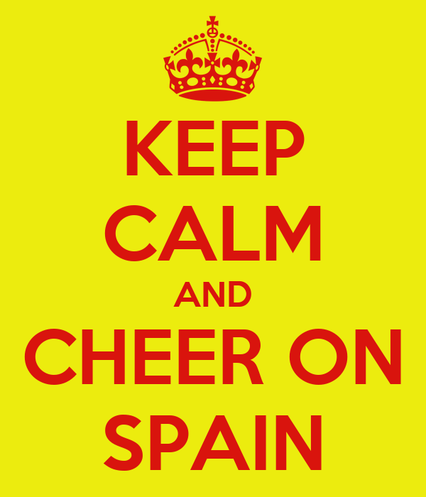 KEEP CALM AND CHEER ON SPAIN
