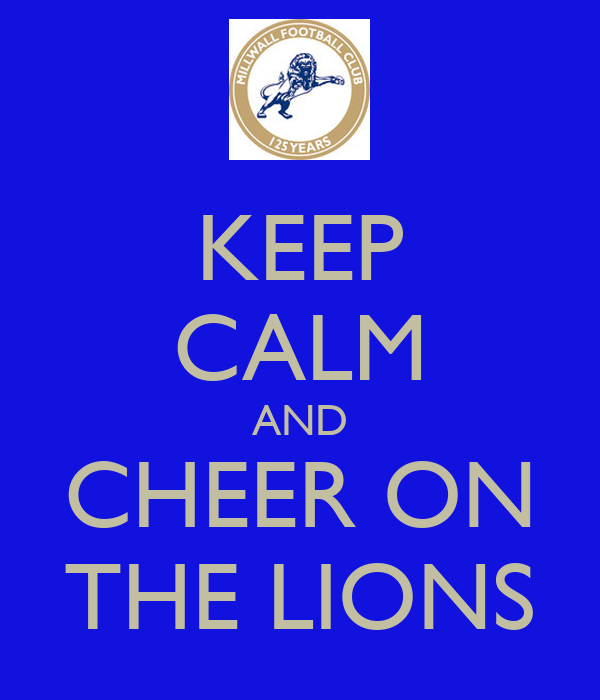 KEEP CALM AND CHEER ON THE LIONS
