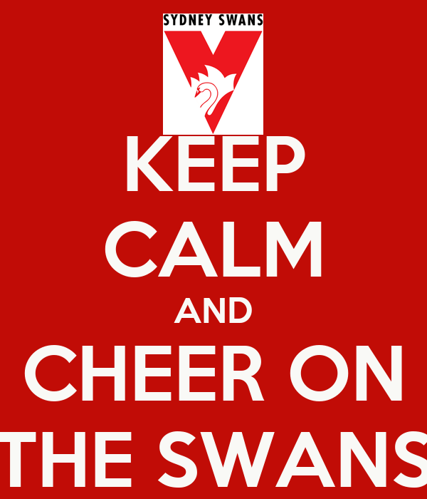 KEEP CALM AND CHEER ON THE SWANS