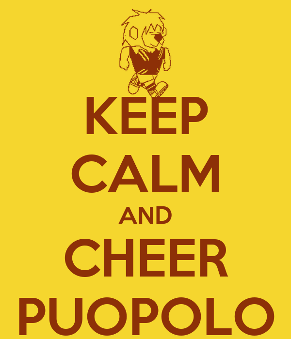 KEEP CALM AND CHEER PUOPOLO