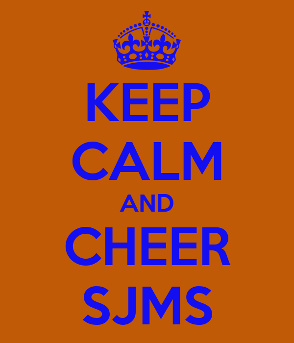 KEEP CALM AND CHEER SJMS