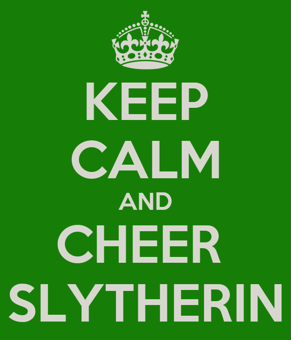 KEEP CALM AND CHEER  SLYTHERIN