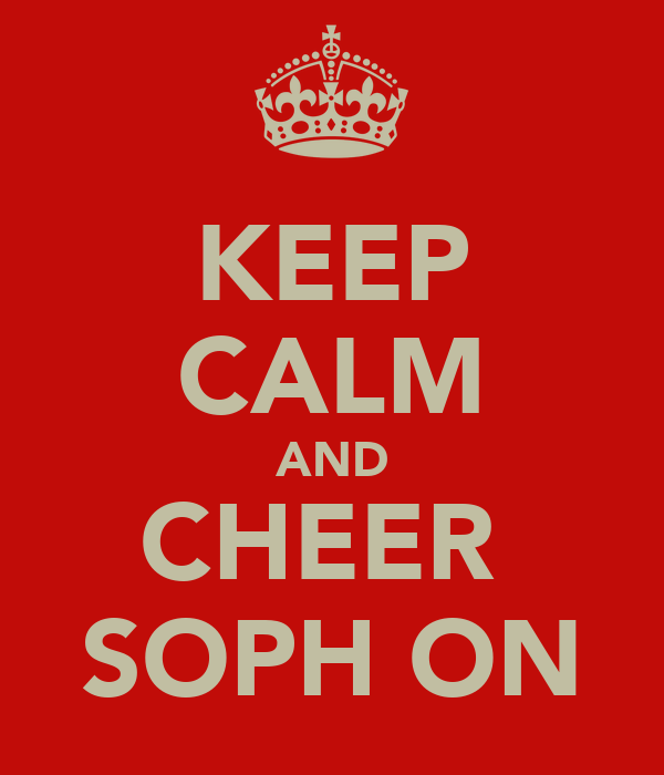 KEEP CALM AND CHEER  SOPH ON