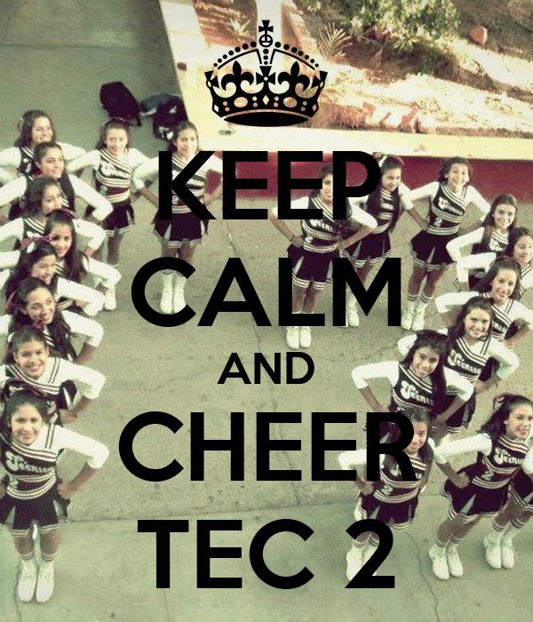KEEP CALM AND CHEER TEC 2