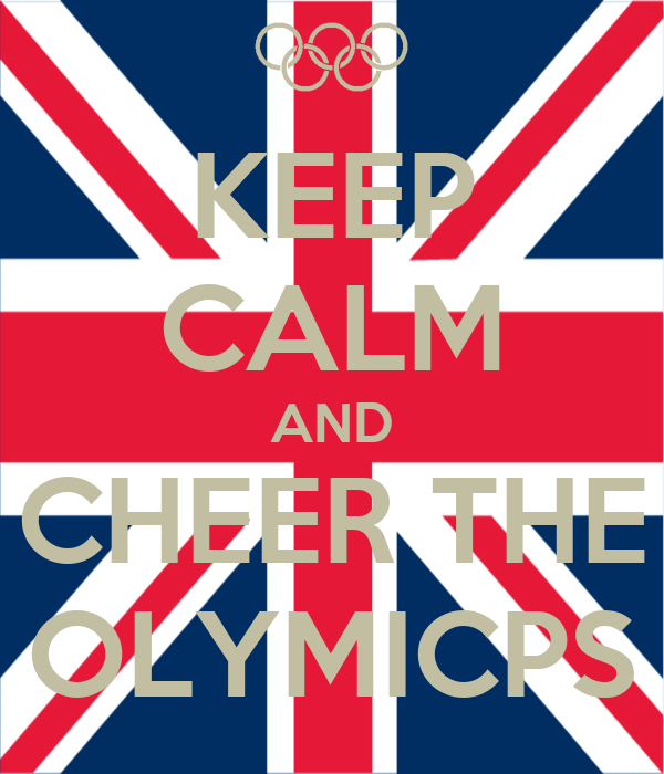 KEEP CALM AND CHEER THE OLYMICPS
