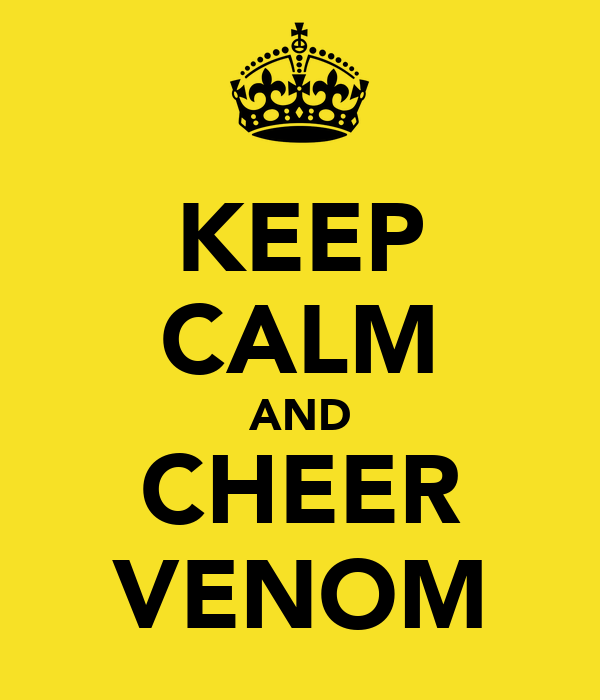 KEEP CALM AND CHEER VENOM