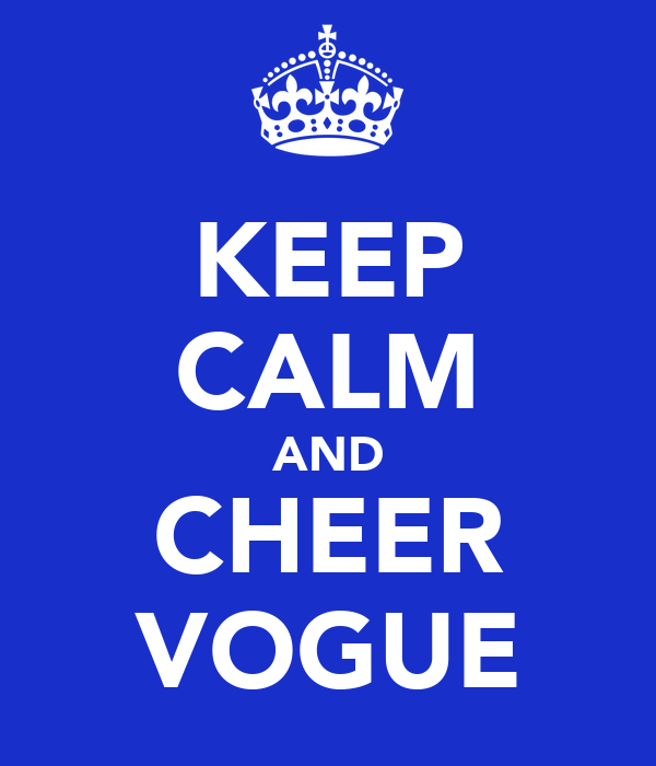 KEEP CALM AND CHEER VOGUE