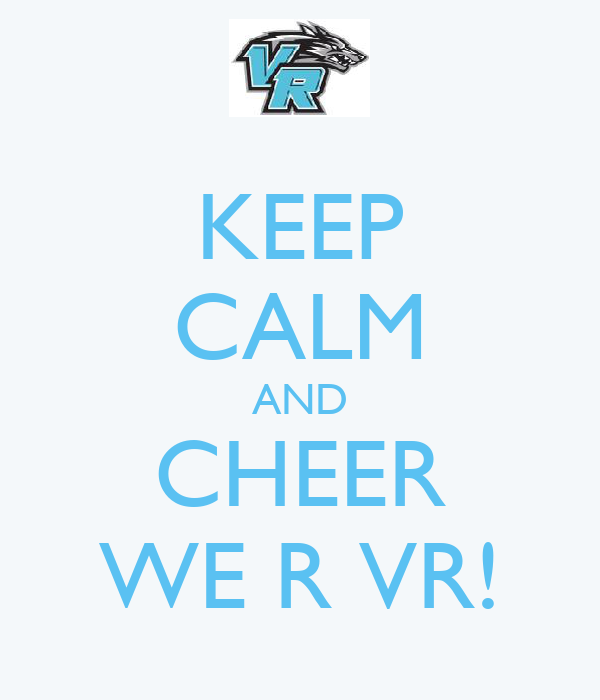 KEEP CALM AND CHEER WE R VR!