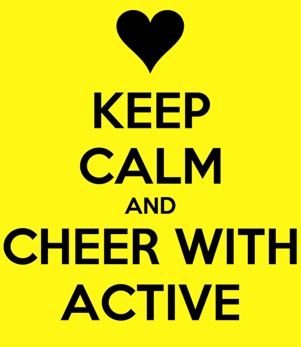 KEEP CALM AND CHEER WITH ACTIVE