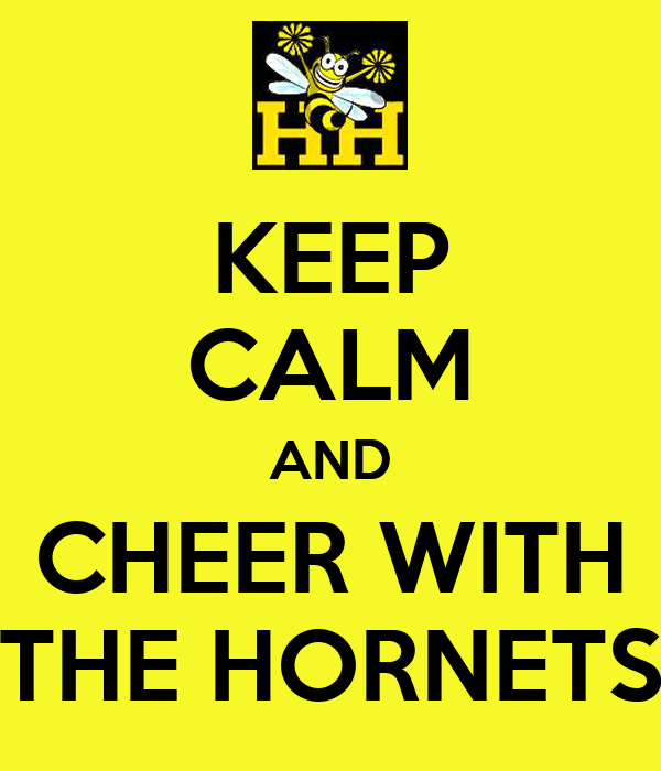 KEEP CALM AND CHEER WITH THE HORNETS