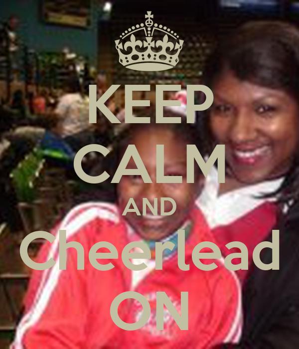 KEEP CALM AND Cheerlead ON