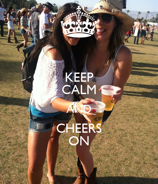 KEEP CALM AND CHEERS ON
