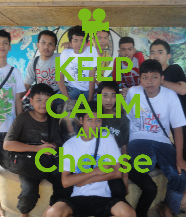 KEEP CALM AND Cheese
