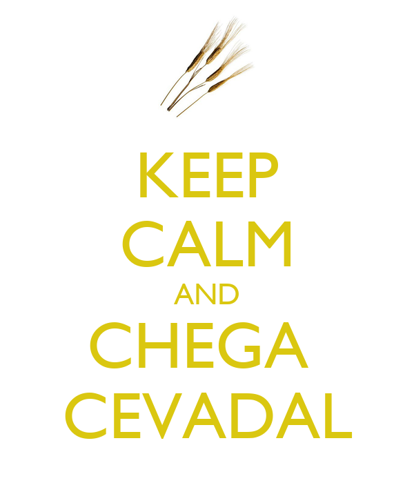 KEEP CALM AND CHEGA  CEVADAL