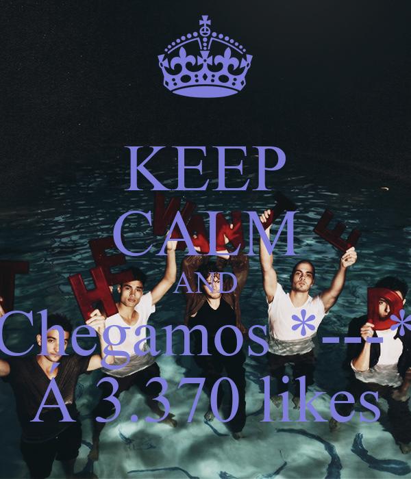 KEEP CALM AND Chegamos *---* Á 3.370 likes