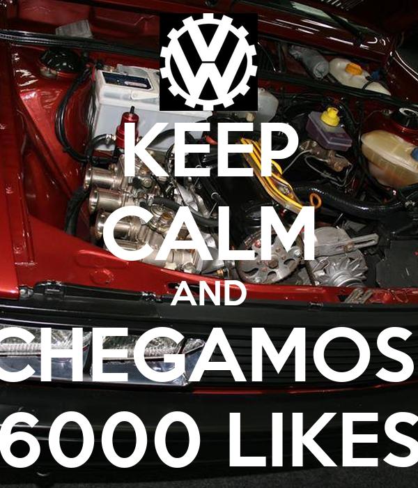KEEP CALM AND CHEGAMOS  6000 LIKES