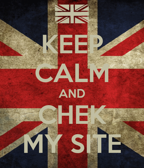 KEEP CALM AND CHEK MY SITE