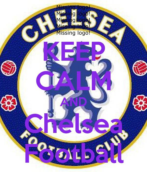 KEEP CALM AND Chelsea Football