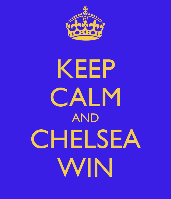 KEEP CALM AND CHELSEA WIN