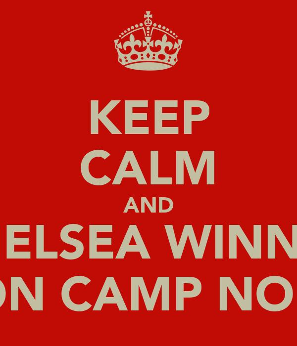KEEP CALM AND CHELSEA WINNER ON CAMP NOU