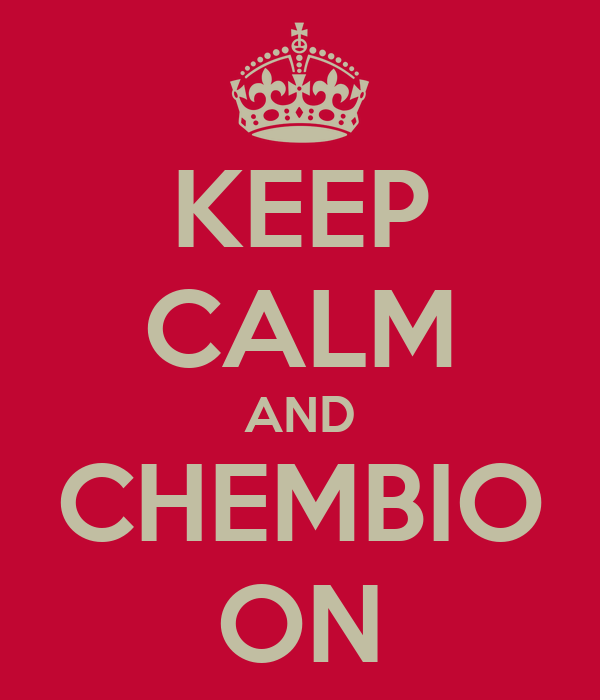 KEEP CALM AND CHEMBIO ON
