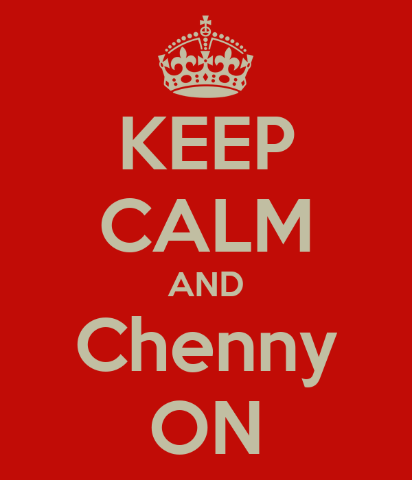 KEEP CALM AND Chenny ON