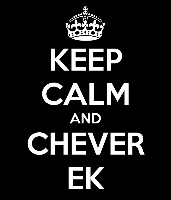 KEEP CALM AND CHEVER EK