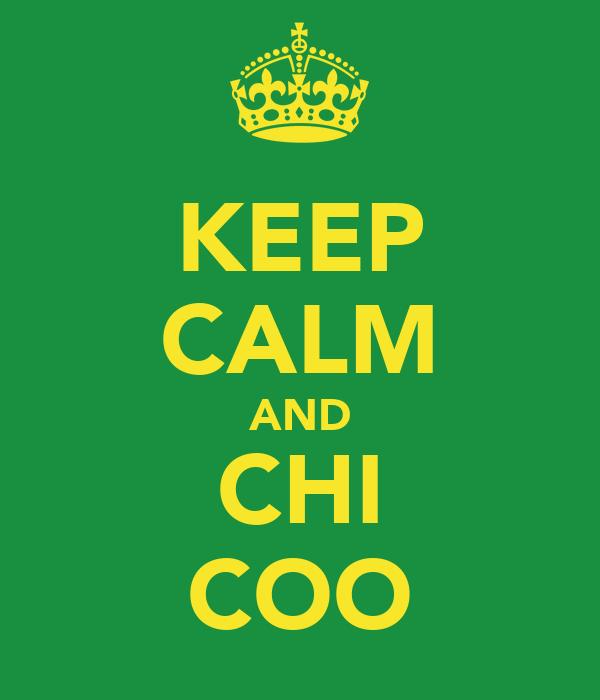 KEEP CALM AND CHI COO