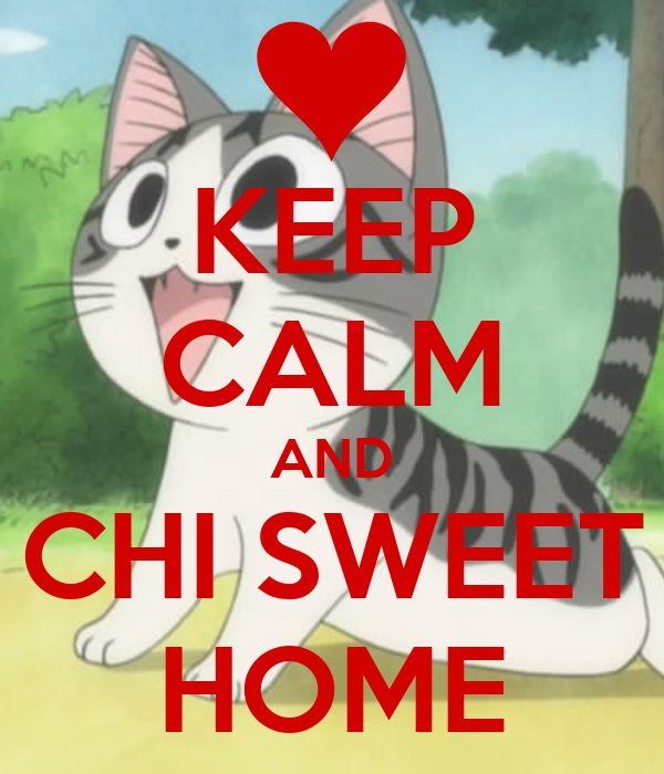 KEEP CALM AND CHI SWEET HOME