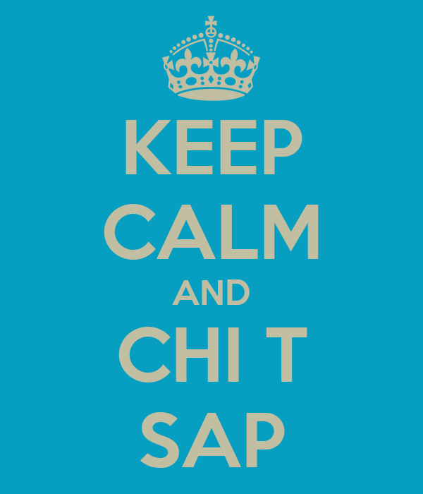KEEP CALM AND CHI T SAP