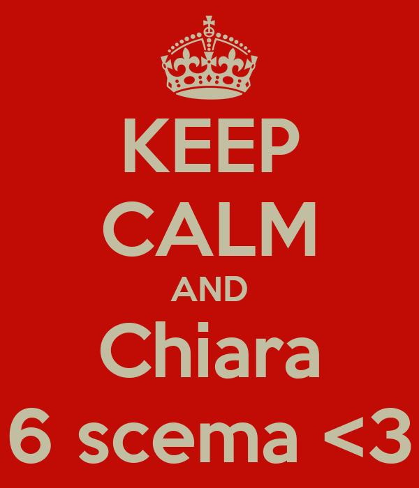 KEEP CALM AND Chiara 6 scema <3