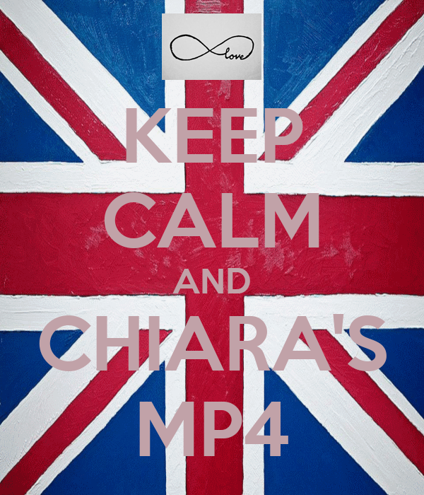 KEEP CALM AND CHIARA'S MP4