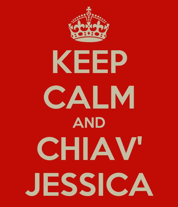 KEEP CALM AND CHIAV' JESSICA