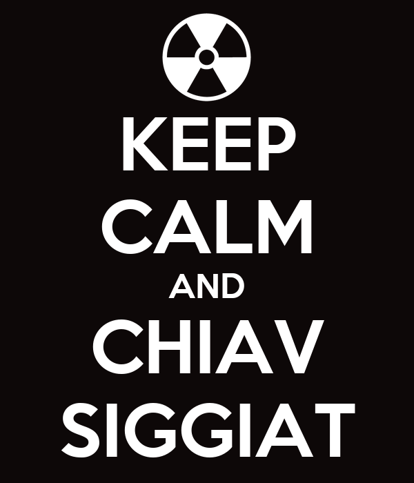 KEEP CALM AND CHIAV SIGGIAT