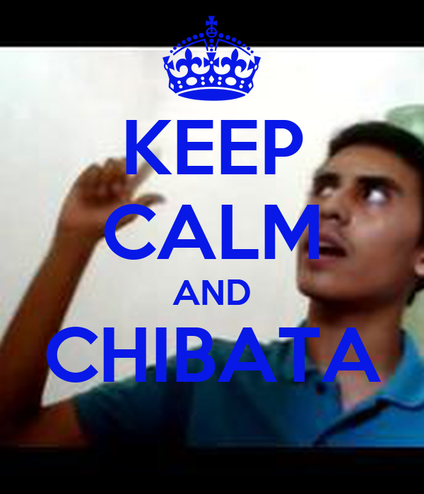 KEEP CALM AND CHIBATA