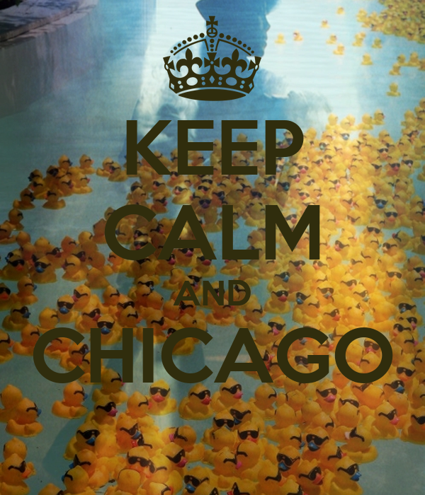 KEEP CALM AND CHICAGO