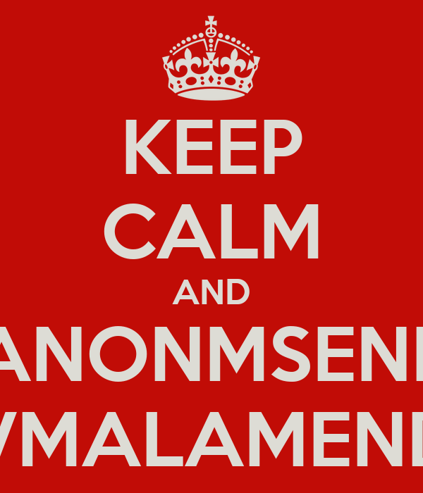 KEEP CALM AND CHICANONMSENDAME CTROVMALAMENDASSE'