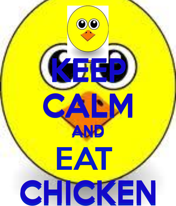 KEEP CALM AND  CHICKEN