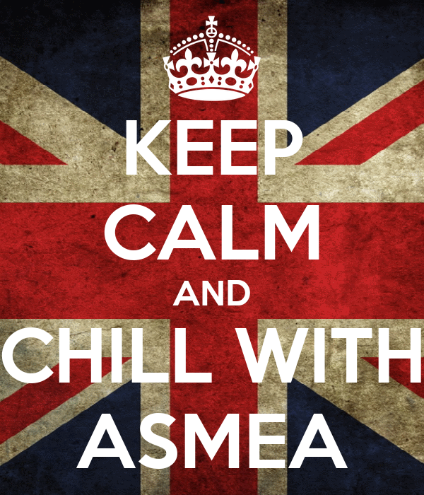 KEEP CALM AND CHILL WITH ASMEA
