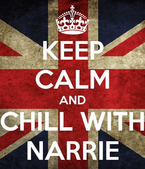 KEEP CALM AND CHILL WITH NARRIE