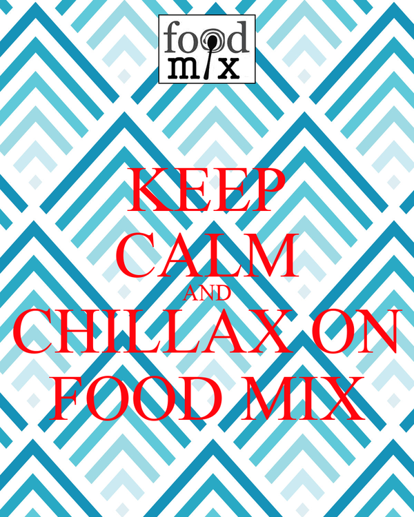 KEEP CALM AND CHILLAX ON FOOD MIX